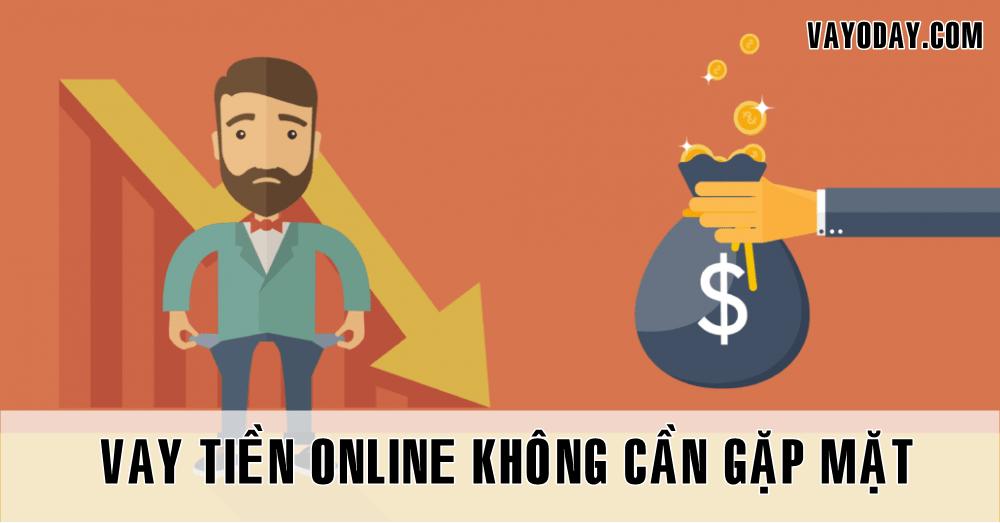 Vay tien online khong can gap mat